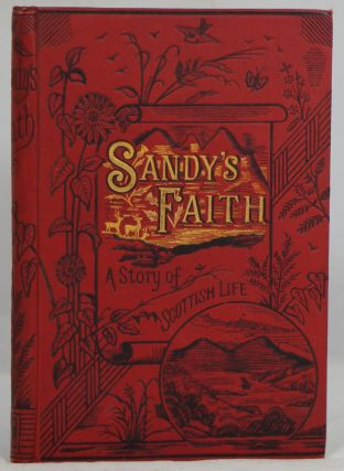 Sandy's Faith: A Story of Scottish Life. Lydia L. Rouse