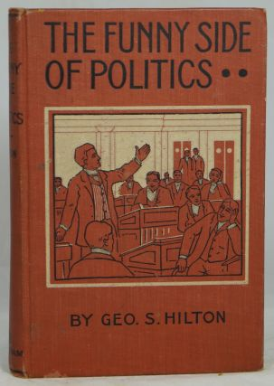 The Funny Side of Politics. George S. Hilton
