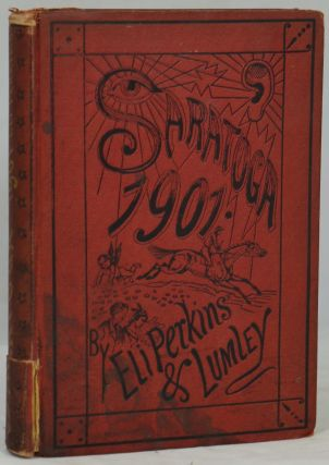 Saratoga in 1901: Fun, Love, Society, and Satire. Eli Perkins, Melville D. Landon
