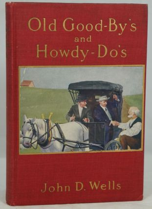 Old Good-by's and Howdy-do's. John D. Wells