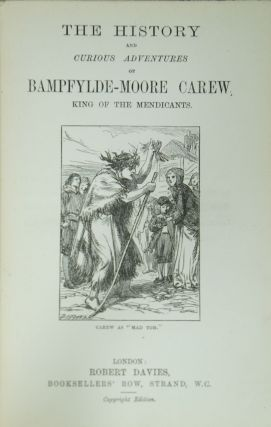 The History and Curious Adventures of Bampfylde-Moore Carew, King of the Mendicants