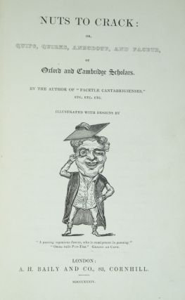 Nuts to Crack: Or, Quips, Quirks, Anecdote, and Facete, of Oxford and Cambridge Scholars