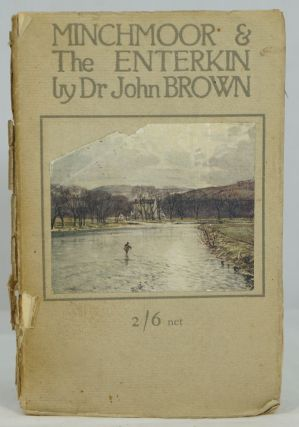Minchmoor, The Enterkin & Biggar, and the House of Fleming. John Brown.
