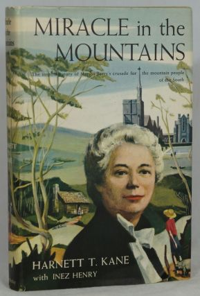 Miracle in the Mountains. Harnett T. Kane, Inez Henry.