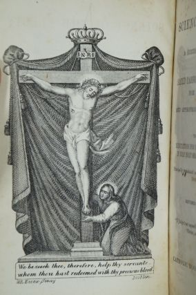 The Science of the Elect; Or, A Series of Devout Meditations on the Sacred Passion of Our Lord Jesus Christ, for Every Day in Lent, and Appropriate for Fridays Throughout the Year. To Which are Added, Meditations for Some Particular Feasts Occurring in that Holy Season, and Subsequent Festivals. Principally Translated and Compiled from the Works of Avrillon, DuPont, Duquesne, &c.