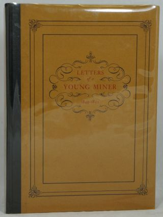 The Letters of Young Miner, Covering the Adventures of Jasper S. Hill During the California...