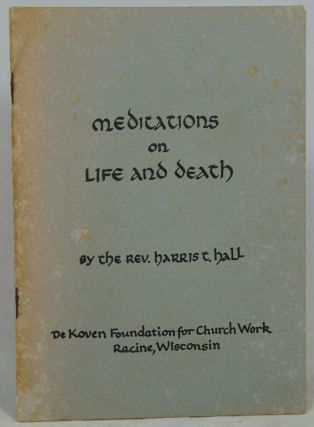 Meditations on Life and Death