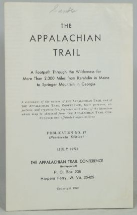 The Appalachian Trail: A Footpath Through the Wilderness for More Than 2,000 Miles from Katahdin...