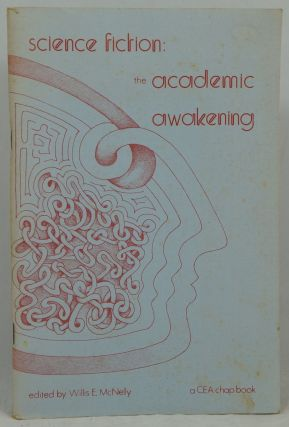 Science Fiction: The Academic Awakening. Philip K. Dick, Willis E. McNelly, Jack Williamson, Mark R. Hillegas, Jane W. Hipolito, Leon E. Stover, A. James Stupple, Gregory Benford, Brian Aldiss, Harry Harrison, Harlan Ellison, John Boyd, Thomas D. Clareson.