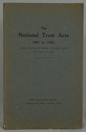 The National Trust Acts 1907 to 1939. With Extracts from Finance Acts 1910, 1931 and 1937