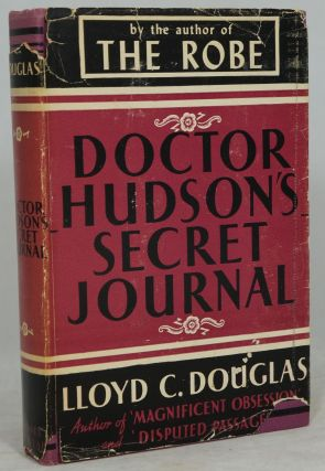 Doctor Hudson's Secret Journal. Lloyd C. Douglas