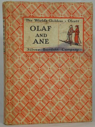 Olaf and Ane: Children of the Northland. Virginia Olcott, Constance Whittemore, Illust