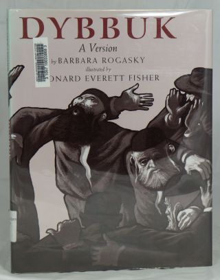Dybbuk: A Version. Barbara Rogasky, Leonard Everett Fisher, Illust