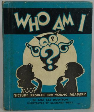 Who Am I? Picture Riddles for Young Readers. Lily Lee Dootson, Clarence Biers, Illust