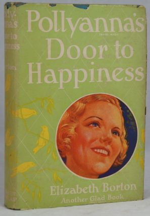 Pollyanna's Door to Happiness. Elizabeth Borton