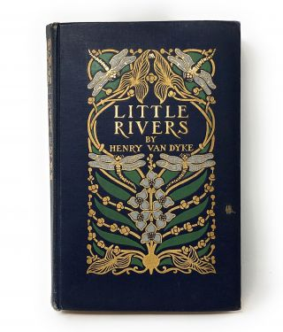 Little Rivers: A Book of Essays in Profitable Idleness [Signed Presentation Copy]