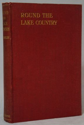 Round the Lake Country. H. D. Rawnsley