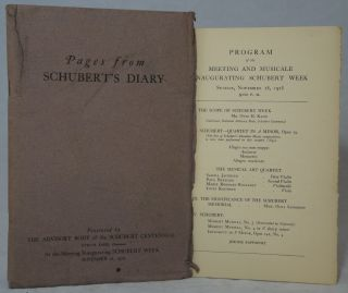 Pages from Schubert's Diary [and] Program of the Meeting and Musicale Inaugurating Schubert Week....