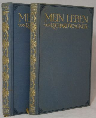 Mein Leben Erster Band [and] Zweiter Band [Two Volume Set, Complete]. Richard Wagner
