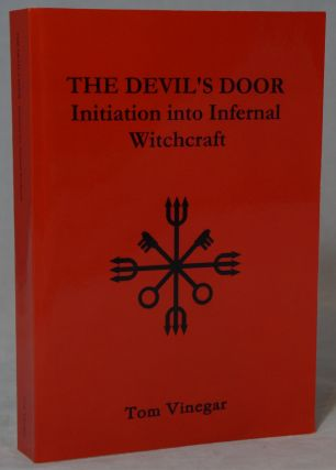 The Devil's Door: Initiation into Infernal Witchcraft. Tom Vinegar.
