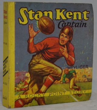 Stan Kent, Captain (A Rocky Point Story, Saalfield Sports Books No. 1132). William Heyliger,...