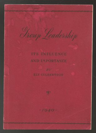 Group Leadership, Its Influence and Importance. Ely Culbertson