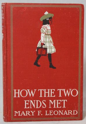 How the Two Ends Met: A Story of Our Square. Mary F. Leonard