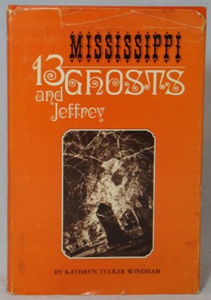 13 Mississippi Ghosts and Jeffrey. Kathryn Tucker Windham.