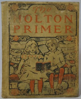 The Holton Primer (Lights to Literature Series). M. Adelaide Holton