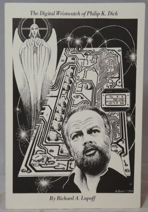 The Digital Wristwatch of Philip K. Dick. Richard A. Lupoff, Philip Jose Farmer, George Barr,...