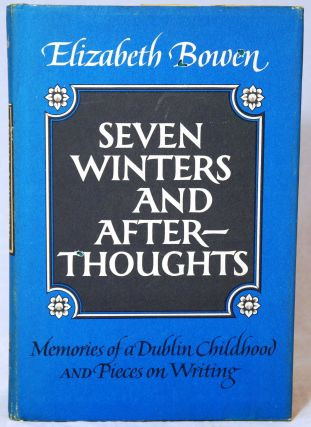Seven Winters: Memories of a Dublin Childhood & Afterthoughts: Pieces on Writing. Elizabeth Bowen.