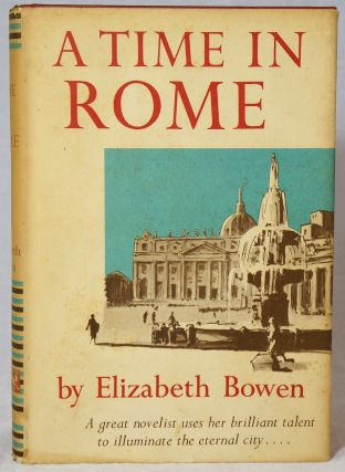 A Time in Rome. Elizabeth Bowen.