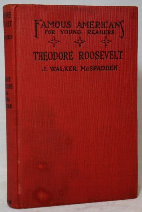 The Story of Theodore Roosevelt (Famous Americans for Young Readers)