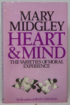 Heart and Mind: The Varieties of Moral Experience. Mary Midgley
