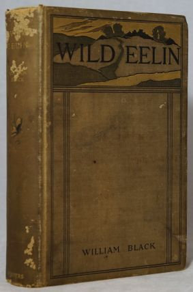 Wild Eelin: Her Escapades, Adventures, & Bitter Sorrows. William Black, T. de Thulstrup