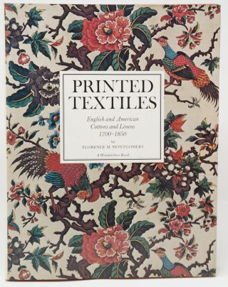 Printed Textiles: English and American Cottons and Linens, 1700-1850. Florence M. Montgomery