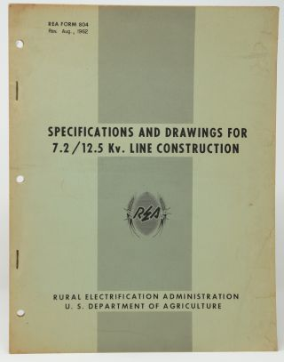 Specifications and Drawings for 7.2/12.5 Kv. Line Construction (REA Form 804, Rev. Aug., 1962