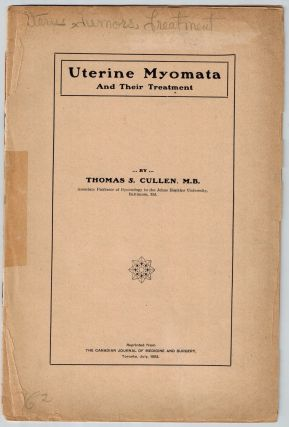 Uterine Myomata and Their Treatment. Thomas S. Cullen