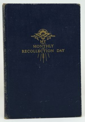 My Monthly Recollection Day: A Compilation from the Spiritual Treasury of Very Rev. William...