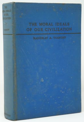 The Moral Ideas of Our Civilization. Radoslav A. Tsanoff