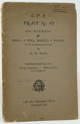 S. P. E. Tract No. VI: On Hyphens & Shall & Will, Should & Would in the Newspapers of To-day...