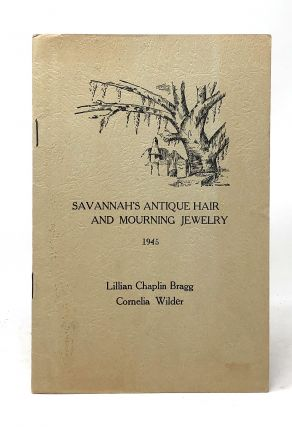 Savannah's Antique Hair and Mourning Jewelry. Lillian Chaplin Bragg, Cornelia Wilder