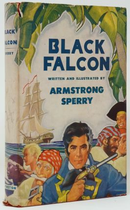 Black Falcon: A Story of Piracy and Old New Orleans. Armstrong Sperry