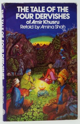 The Tale of the Four Dervishes of Amir Khusru. Amina Shah