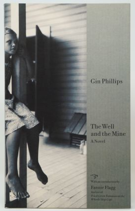 The Well and the Mine: A Novel. Gin Phillips