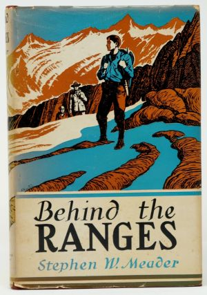 Behind the Ranges. Stephen W. Meader, Edward Shenton, Illust