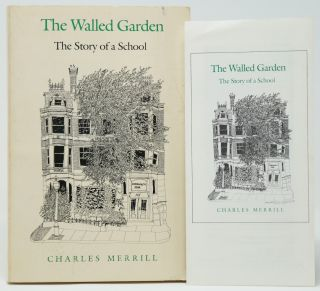 The Walled Garden: The Story of a School. Charles Merrill