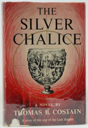 The Silver Chalice. Thomas B. Costain