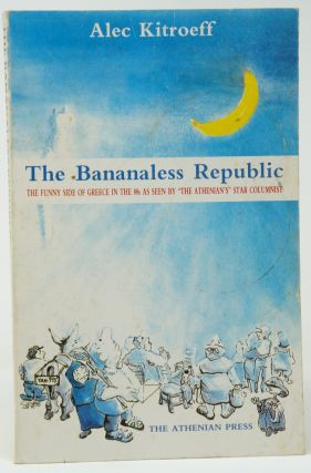 The Bananaless Republic. Alec Kitreoff, Susan Avela, Illust