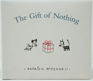 The Gift of Nothing. Patrick McDonnell